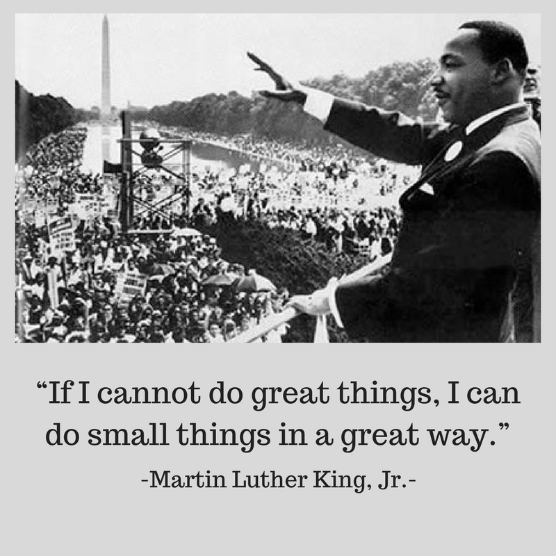 Small Great Things Quote: The Legacy Of Dr. Martin Luther King: Small Great Things